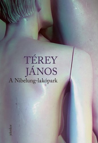 Térey János: A Nibelung-lakópark