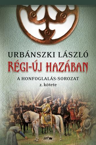 Urbánszki László: Régi-új hazában